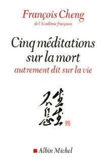 Cheng - Méditations mort