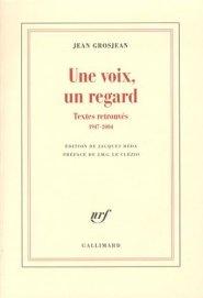 Jean Grosjean - Une voix un regard